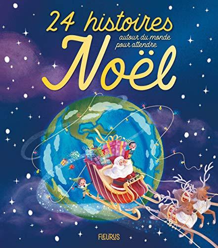 24 histoires autour du monde pour attendre Noël par Collectif