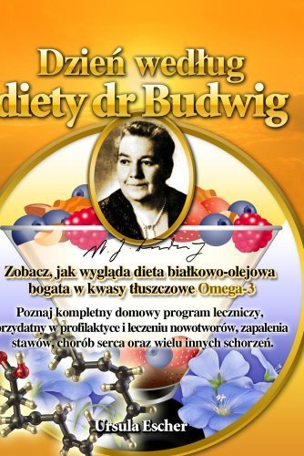 Preisvergleich Produktbild Dzien wedlug diety dr Budwig by Ursula Escher