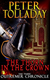 The Thorn In The Crown (The Outremer Chronicles Book 3)