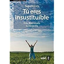 Tu Eres Insustitutible (Temas de superación personal)