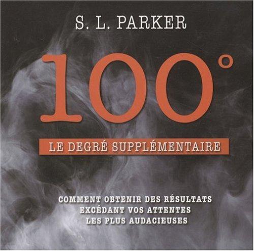 100° - Le degré supplémentaire par Samuel L. Parker
