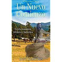 Un Nuevo Comienzo (Novela Cristiana de Romance y Fantasía Una Novela del Viejo Oeste)