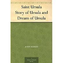 Saint Ursula Story of Ursula and Dream of Ursula (English Edition)