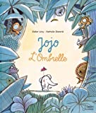 Jojo l'ombrelle / Nathalie Dieterlé | Dieterlé, Nathalie. Illustrateur