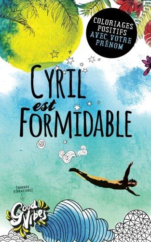 Cyril est formidable: Coloriages positifs avec votre prnom