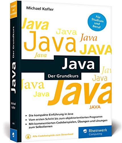 Java: Der kompakte Grundkurs mit Aufgaben und Lösungen im Taschenbuchformat - Mit Java Der Programmierung