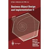 Business Object Design and Implementation II: OOPSLA '96, OOPSLA '97 and OOPSLA '98 Workshop Proceedings