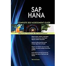 SAP HANA All-Inclusive Self-Assessment - More than 620 Success Criteria, Instant Visual Insights, Comprehensive Spreadsheet Dashboard, Auto-Prioritized for Quick Results