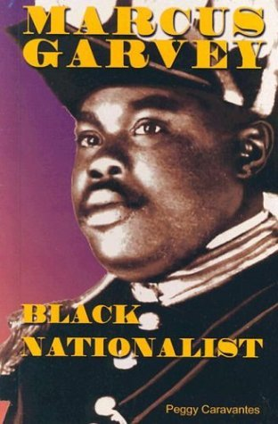 Marcus Garvey: Black Nationalist (Notable Americans) by Peggy Caravantes (2003-07-02)