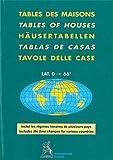 Tables des maisons Placidus pour les Latitudes 0° à 66° (hémisphères Nord et Sud)