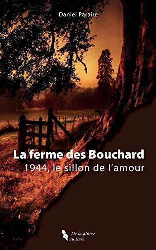 La ferme des Bouchard: 1944, le sillon de l'amour