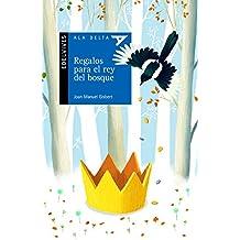 Regalos para el rey del bosque (Ala Delta (Serie Azul))