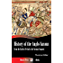 History of the Anglo-Saxons - From the Earliest Period to the Norman Conquest (Illustrated)