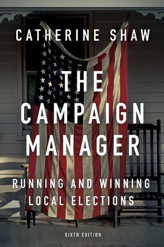 The Campaign Manager: Running and Winning Local Elections por Catherine Shaw