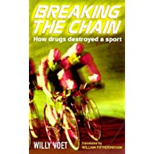 Breaking The Chain: Arr Spec Sale: Drugs and Cycling - The True Story by M Makepeace (2001-05-03)