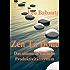 Zen To Done (Das ultimativ einfache Produktivitätssystem)