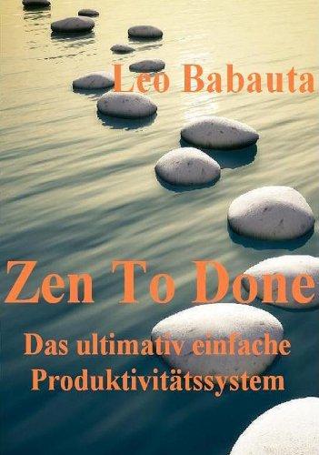 Zen To Done (Das ultimativ einfache Produktivitätssystem) (Erreichen Die Helfer)