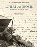 Scarica Libro Lettere dal fronte Poste Italiane nella grande guerra Ediz illustrata (PDF,EPUB,MOBI) Online Italiano Gratis