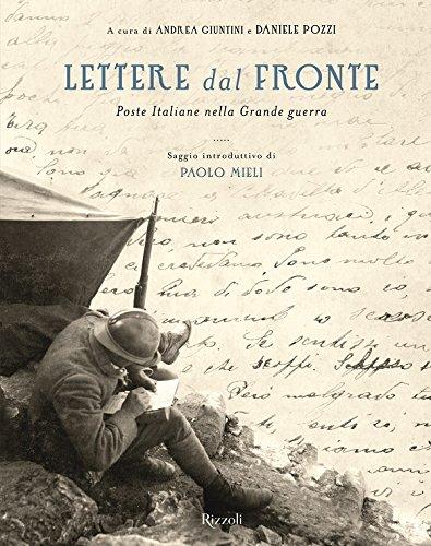 Lettere dal fronte. Poste Italiane nella grande guerra. Ediz. illustrata (Varia illustrati)