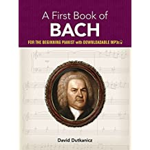 My First Book Of Bach: Favourite Pieces in Easy Piano Arrangements (Dover Classical Music for Keyboard)
