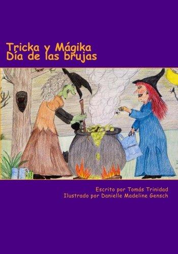 Tricka y Mágika  Día de las Brujas