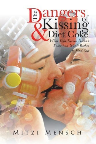 the-dangers-of-kissing-and-diet-coke-what-your-doctor-doesnt-know-and-wont-bother-to-find-out-by-men