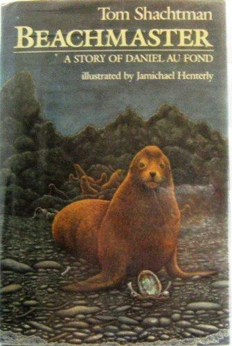 Beachmaster: A Story of Daniel Au Fond by Tom Shachtman (1988-09-02)