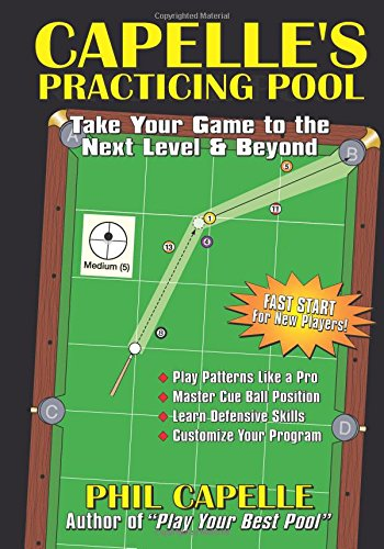 Capelle's Practicing Pool: Take Your Game to the Next Level & Beyond por Philip B. Capelle