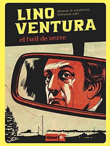 Lino Ventura: Et l'oeil de verre par  Arnaud Le Gouëfflec