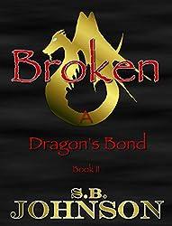 Broken (A Dragon's Bond Book 2)