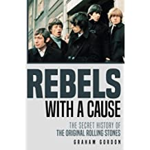 Rebels with a Cause: The Secret History of the Original Rolling Stones