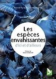 Les espèces envahissantes d'ici et d'ailleurs / Etienne Branquart, Guillaume Fried | Fried, Guillaume. auteur