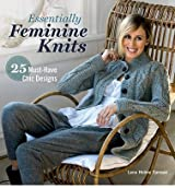 Essentially Feminine Knits: 25 Must-Have Chic Designs (Hardback) - Common