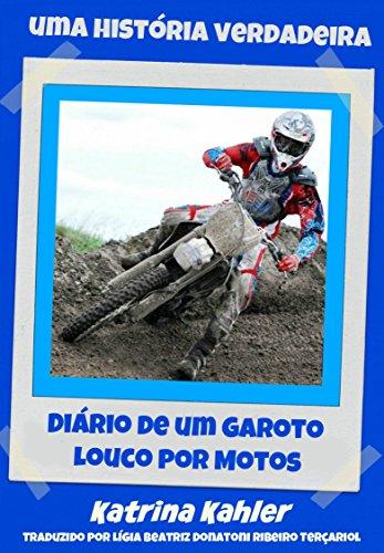 Diário de um Garoto Louco por  Motos (Portuguese Edition) por Katrina Kahler