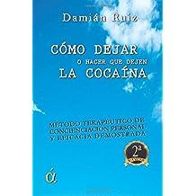 Cómo dejar (o hacer que deje) la cocaína