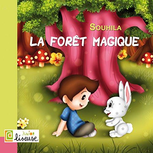 La forêt magique [Conte illustré pour les enfants] (French Edition)