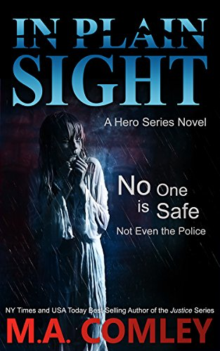 In Plain Sight: a hero series novel by [Comley, M A ]
