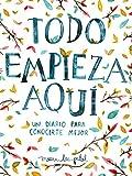 Todo Empieza Aqui/Start Where You Are: A Journal for Self-Exploration: Un Diario Para Conocerte Mejor