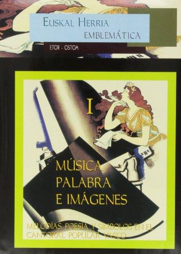 Descargar Libro Musica palabra e imagenes I (Euskal Herria Emblematica) de Aa.Vv.