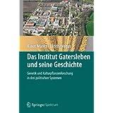Das Institut Gatersleben und seine Geschichte: Genetik und Kulturpflanzenforschung in drei politischen Systemen