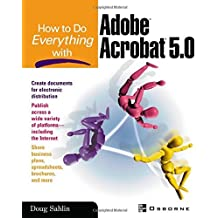 How to do Everything with Adobe(R) Acrobat(R) 5.0 by Doug Sahlin (2001-11-26)