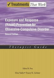 Exposure and Response (Ritual) Prevention for Obsessive Compulsive Disorder Therapist Guide (Treatments That Work)