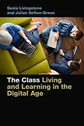 The Class: Living and Learning in the Digital Age (Connected Youth and Digital Futures) by Sonia Livingstone (2016-05-03)