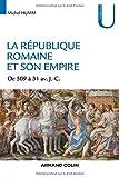 La République romaine et son empire - De 509 av. à 31 av. J.-C.