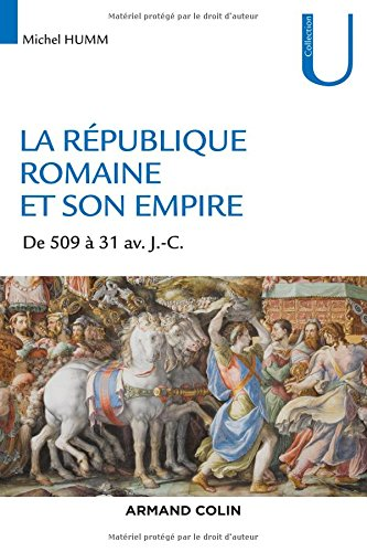 La République romaine et son empire - De 509 av. à 31 av. J.-C.