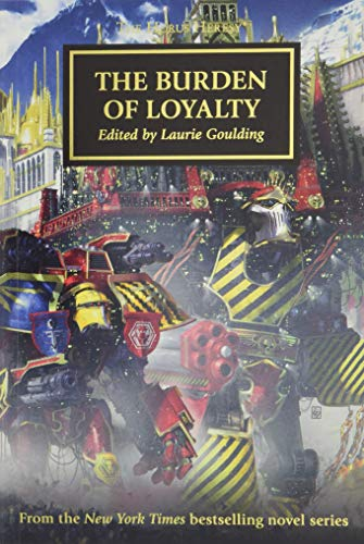 The Horus Heresy: The Burden of Loyalty por Laurie Goulding