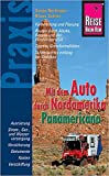 Reise Know-How Praxis Panamericana - Mit dem Auto durch Nordamerika: Ratgeber mit vielen praxisnahen Tipps und Informationen (Sachbuch)