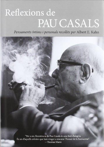Portada del libro Reflexions de Pau Casals: Pensaments íntims i personals recollits per Albert E. Kahn