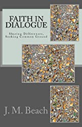 Faith in Dialogue: Sharing Differences, Seeking Common Ground