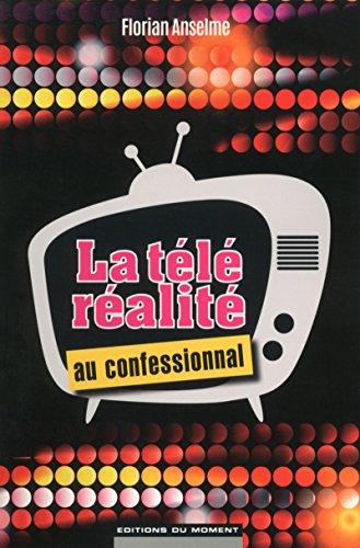 La télé-réalité au confessionnal